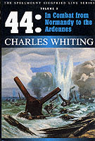 15071 - Whiting, C. - 44: in combat from Normandy to the Ardennes