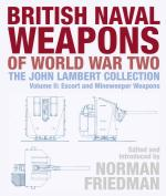15085 - Friedman, N. Cur - British Naval Weapons of World War Two Vol II: Escort and Minesweeper Weapons - The John Lambert Collection
