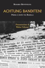 15134 - Bentivegna, R. - Achtung Banditen! Prima e dopo via Rasella