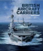 15202 - Hobbs, D. - British Aircraft Carriers. Design, Development and Service Histories