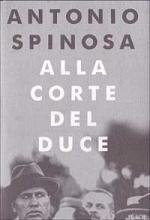 15255 - Spinosa, A. - Alla corte del Duce