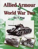 15263 - Hogg, I.V. - Allied Armour of World War Two