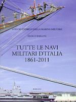 15284 - Bargoni, F. - Tutte le navi militari d'Italia 1861-2011