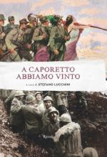 15297 - Lucchini, S. - A Caporetto abbiamo vinto