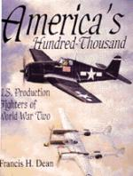 15340 - Dean, F. - America's hundred thousands: US production fighters of WWII
