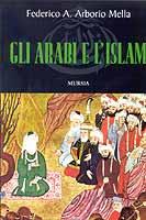 15416 - Arborio Mella, F.A. - Arabi e l'Islam (Gli)