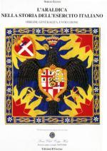 15425 - Lenzi, S. - Araldica nella storia dell'Esercito Italiano (L')