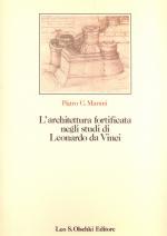 15433 - Marani, P.C. - Architettura fortificata negli studi di Leonardo da Vinci con il catalogo completo dei disegni (L')