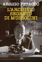 15434 - Petacco, A. - Archivio segreto di Mussolini (L')