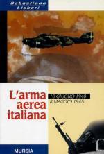 15452 - Licheri, S. - Arma aerea italiana. 10 giugno 1940-8 maggio 1945 (L')