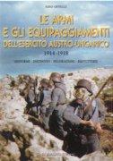 15481 - Offelli, S. - Armi e gli equipaggiamenti dell'Esercito Austroungarico 1914-18. Volume 1