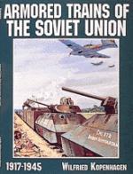 15507 - Kopenhagen, W. - Armored Trains of the Soviet Union 1917-1945