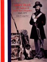 15519 - Langellier, J.P. - Army Blue: The uniform of Uncle's Sam's Regulars 1848-1973