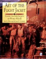 15540 - Maguire, J.A. - Art of the Flight Jacket. Classic Leather Jacket of WWII