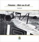 15564 - Mantelli, G. - Arturo Ferrarin. Uomo e pilota