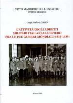 15603 - Longo, L.E. - Attivita' degli addetti militari italiani all'estero fra le due guerre mondiali 1919-1939 (L')
