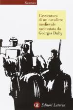 15641 - Duby, G. - Avventura di un cavaliere medioevale raccontata da Georges Duby (L')
