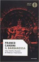 15700 - Cardini, F. - Barbarossa. Vita trionfi e illusioni di Federico I imperatore (Il)