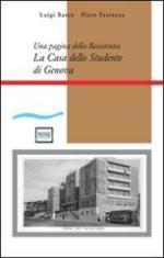 15716 - Barco-Ferrazza, L.-P. - Casa dello studente di Genova. Una pagina della Resistenza (La)