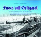 15728 - Girotto-Caliaro, L.-L.  - Fuoco sull'Ortigara. Le artiglierie pesanti francesi in Valbrenta e nel Vicentino durante la battaglia del giugno 1917
