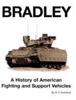 15922 - Hunnicutt, R.P. - Bradley. A history of American Fighting and Support Vehicles