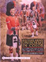 15978 - Harrington, P. - British Army Uniforms in Color. As Illustrated by John McNeill, Ernest Ibbetson, Edgar A. Holloway, and Harry Payne i c.1908-1919