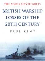 16008 - Kemp, P. - Admiralty Regrets. British warship losses of the 20th century (The)