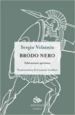 16010 - Valzania, S. - Brodo Nero. Educazione spartana