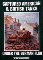 16103 - Regenberg, W. - Captured American and British Tanks under the German Flag