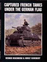 16105 - Regenberg, W. - Captured French Tanks under the German Flag