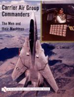 16128 - Lawson, R. - Carrier Air Group Commanders. The men and their machines