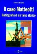 16146 - Scalzo, F. - Caso Matteotti. Radiografia di un falso storico (Il)