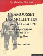 16203 - Gomane, J.P. - Batailles Oubliees 03: Chamousset les Mollettes 19 juillet-14 aout 1597. La Savoie s'oppose a Henri IV et Lesdiguieres