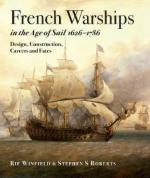 16237 - Winfield-Roberts, R.-S.S. - French Warships in the Age of Sail 1626-1786. Design, Construction, Careers and Fates