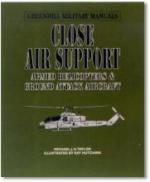 16269 - Taylor, M.J. - Close Air Support. Armed Helicopters and Ground Attack Aircraft - Greenhill Military Manuals