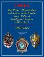 16285 - Pandis, S.R. - CHEKA. 100 Years. The History, Organization and Awards of the Russian Secret Police and Intelligence Service 1917-2017
