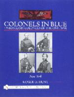 16288 - Hunt, R. - Colonels in Blue - Union Army Colonels of the Civil War. The New England States: Connecticut, Maine, Massachusetts, New Hampshire, Rhode Island, Vermont