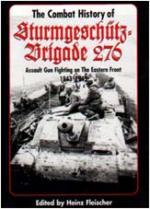 16308 - Fleischer, H. - Combat History of Sturmgeschuetz-Brigade 276. Assault Gun Fighting on the Eastern Front 1943-1945 (The)