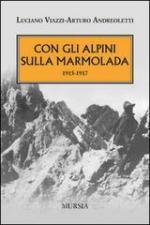 16347 - Andreoletti-Viazzi, A.-L. - Con gli Alpini sulla Marmolada 1915-17