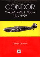 16357 - Laureau, P. - Condor. The Luftwaffe in Spain 1936-39
