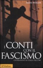16391 - Woller, H. - Conti con il fascismo. L'epurazione in Italia 1943-1948 (I)