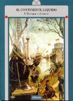16392 - AAVV,  - Continente liquido. L'Europa e il mare (Il)