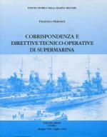 16412 - Mattesini, F. - Corrispondenza e direttive tecnico-operative di Supermarina Vol 1: Maggio 1939 - Dicembre 1940 (2 Tomi)