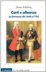 16416 - Schilling, H. - Corti e alleanze. La Germania dal 1648 al 1763
