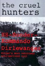 16453 - Maclean, F. - Cruel Hunters. SS-Sonderkommando Dirlewanger
