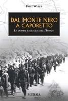16495 - Weber, F. - Dal Monte Nero a Caporetto
