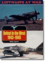 16561 - Spick, M. - Defeat in the West 1943-45 - Luftwaffe at War 6