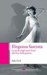 16570 - Gnoli, S. - Eleganza Fascista. La moda dagli anni venti alla fine della guerra