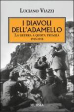 16627 - Viazzi, L. - Diavoli dell'Adamello 1915-1918. La guerra a quota tremila (I)