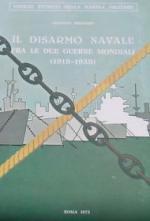 16681 - Bernardi, G. - Disarmo navale fra le due guerre mondiali (1919-1939) (Il)